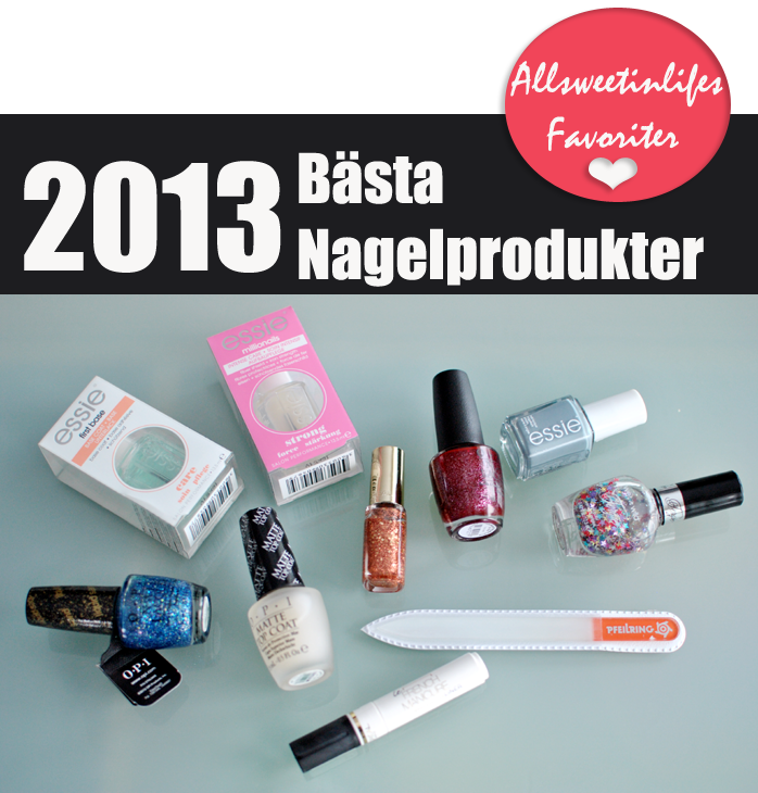 All Sweet In Lifes favorit produkter kategori nagel 2013: nagellack, manikyrer och nagelredskap