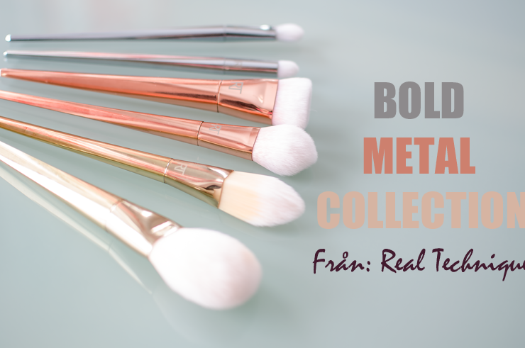 Bold Metal Collection från Real Techniques