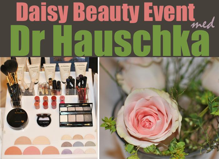 Bilder från Eventet med Daisy Beauty och Dr Hauschka