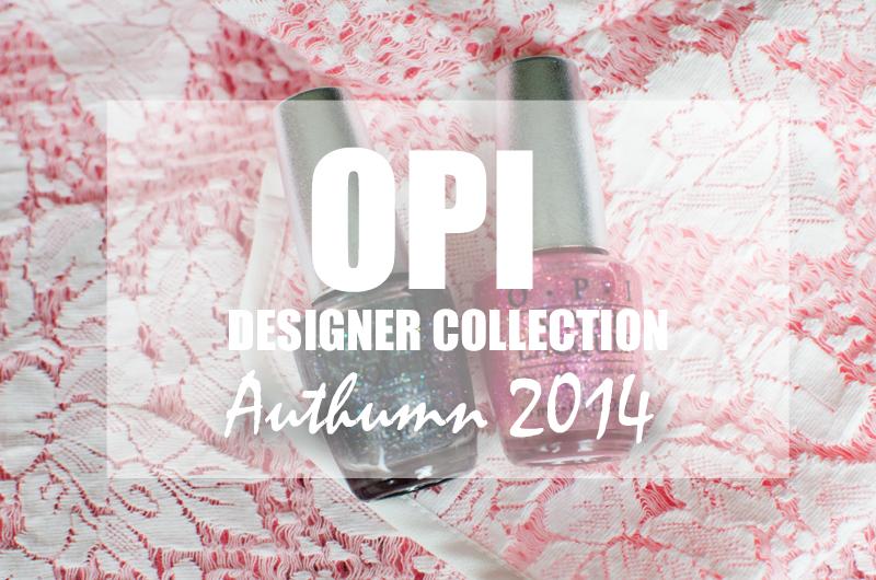 OPI Designer Serie för Hösten 2014